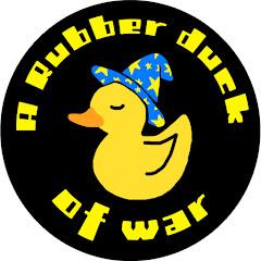 A Rubber Duck Of War