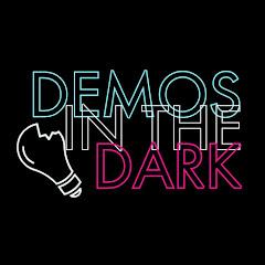 Demos In The Dark