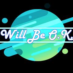 Will Be OK