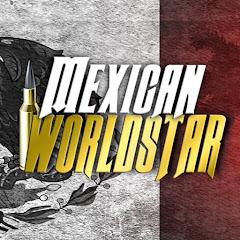 Mexican Worldstar