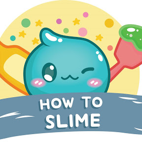 How To Slime
