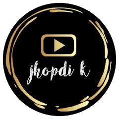 Jhopdi K