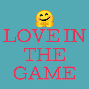 Love In The Game