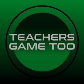 Teachers Game Too