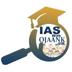 IAS with Ojaank Sir