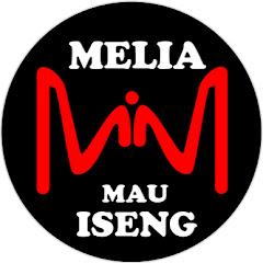 Melia Mau Iseng