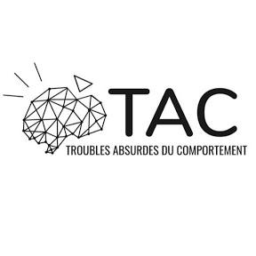 TAC - Troubles Absurdes du Comportement