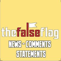 TheFalseFlag // News - Comments - Statements