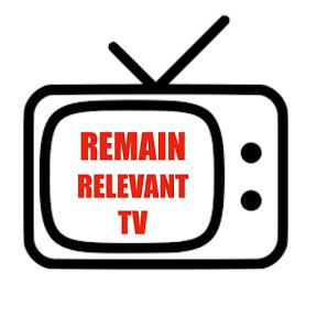 Remain Relevant TV