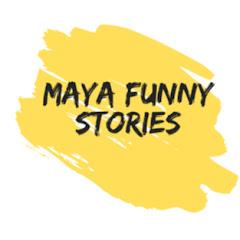 maya funny stories