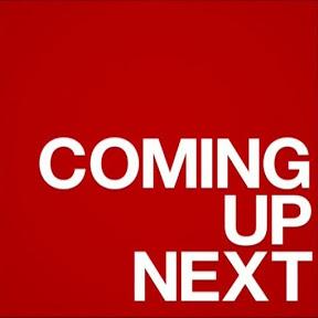 Coming Up Next