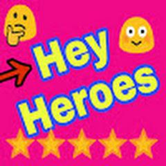 hey heroes