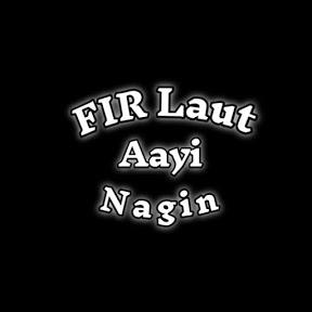 FIR lout Aayi Nagin