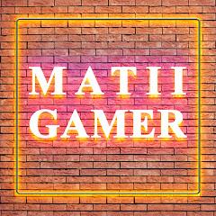 MaTii Gamer