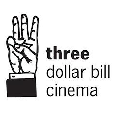 Three Dollar Bill Cinema