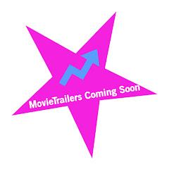 MovieTrailers Coming Soon