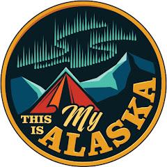 This Is My Alaska