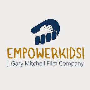 EMPOWERKIDS! - J. Gary Mitchell Film Company