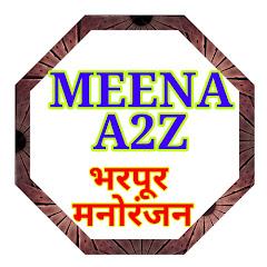 MEENA A2Z