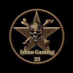 Ishan Gaming 33