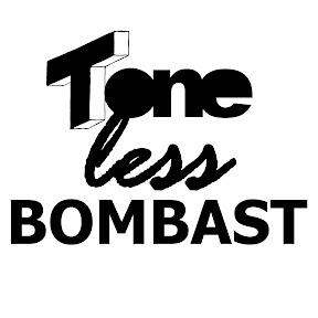 Toneless Bombast
