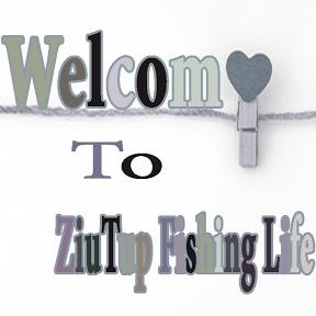 ZiuTup Fishing Life