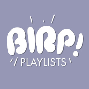 BIRP! Playlists
