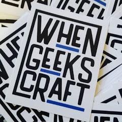 When Geeks Craft
