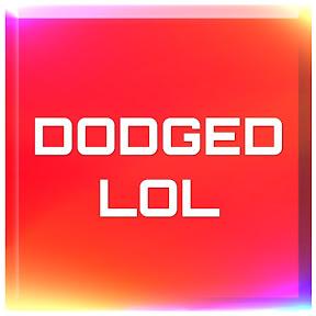 dodged