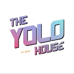 THE YOLO HOUSE