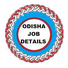 ODISHA JOB DETAILS