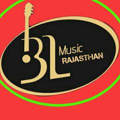 BL MUSIC RAJASTHAN