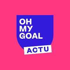 Oh My Goal - Actu Foot