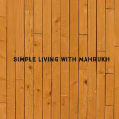 Simple Living with Mahrukh