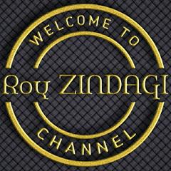 Roy Zindagi