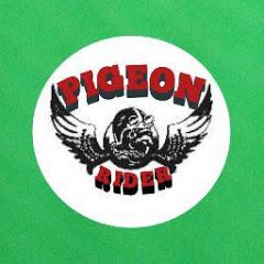 PIGEON RIDER