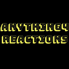 Anything4Reactions