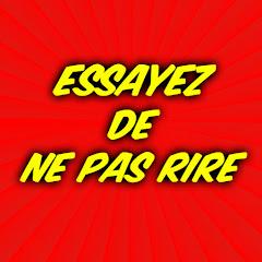 ESSAYEZ DE NE PAS RIRE