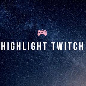 highlight Twitch
