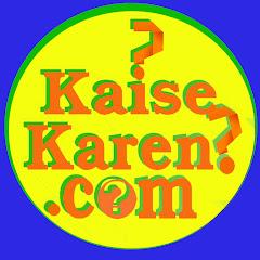 Kaise Karen