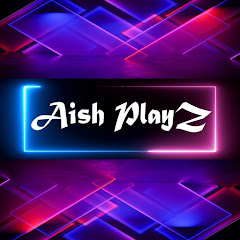 Aish PlayZ