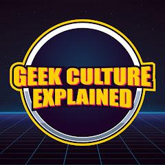 Geek Culture Explained