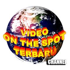 Video on the spot terbaru