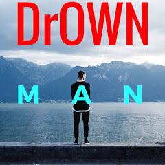 DrOwn MAN