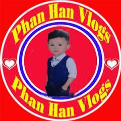 Phan Han Vlogs