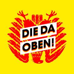 DIE DA OBEN!