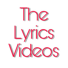 The Lyrics Videos