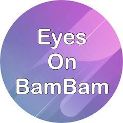 Eyes on BamBam