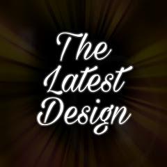 The Latest Design