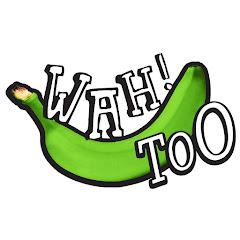 Wah!Banana Too